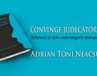 Cartea juridica a anului – Convinge judecatorul – Autor Adrian Toni Neacsu