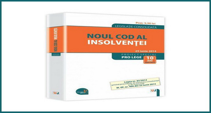 Noul Cod al insolventei – 25 Iunie 2014, M. Of. nr. 466 din 25 iunie 2014